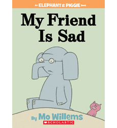 Elephant & Piggie: My Friend Is Sad