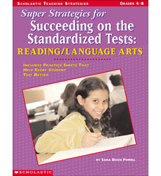 Super Strategies for Succeeding on the Standardized Tests: Reading/Language Arts