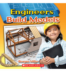 Engineering Up Close: Engineers Build Models