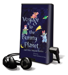 Voyage To The Bunny Planet And Other Magical Stories