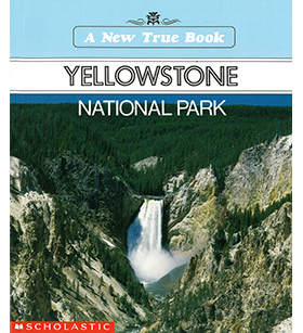 A True Book™—National Parks: Yellowstone National Park