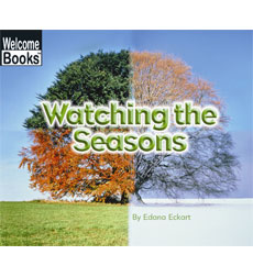 Welcome Books™—Watching Nature: Watching the Seasons