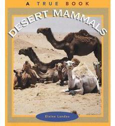 A True Book™—Animals: Desert Mammals