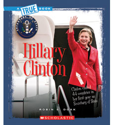 A True Book™—Biographies: Hillary Clinton