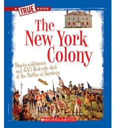 A True Book-The Thirteen Colonies: The New York Colony