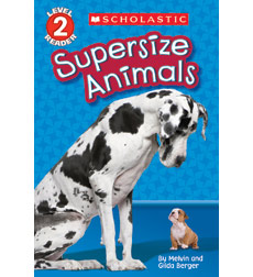 Scholastic Reader!® Level 2: Supersize Animals