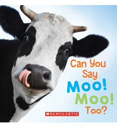 Can You Say Moo Moo? Too!