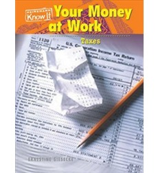 Know It: Your Money at Work: Taxes
