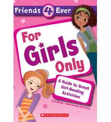 Friends 4 Ever: For Girls Only