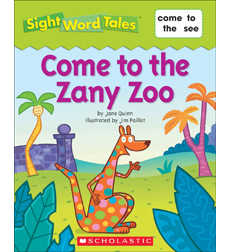 Sight Word Tales: Come to the Zany Zoo