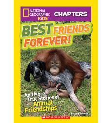 National Geographic Kids—Chapters: Best Friends Forever!