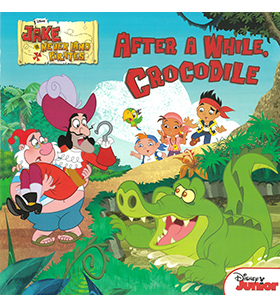 JAKE AND THE NEVER LAND PIRATES: AFTER A WHILE, CROCODILE