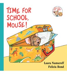 If You Give a Mouse: Time for School, Mouse!