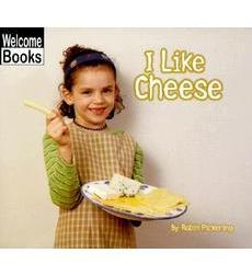 Welcome Books-Good Food: I Like Cheese