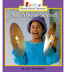Rookie Read-About Science: All About Sound