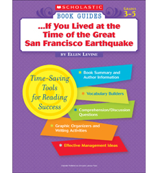 Scholastic Book Guides: If You Lived at the Time of the Great San Francisco Earthquake