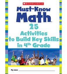 Must Know Math: 25 Activities to Build Key Skills in 4th Grade