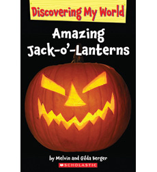 Discovering My World: Exploring Fall: Amazing Jack-o'-Lanterns