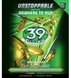 39 Clues, The: Unstoppable, Book 1: Nowhere to Run- TR