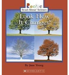 Rookie Read-About® Science—Physical Science: Look How It Changes!