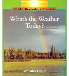 Rookie Read-About® Science—Weather and Seasons: What's the Weather Today?