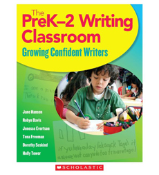 The PreK–2 Writing Classroom