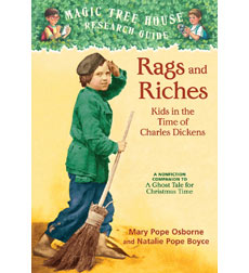 Magic Tree House Research Guide: Rags and Riches: Kids in the Time of Charles Dickens