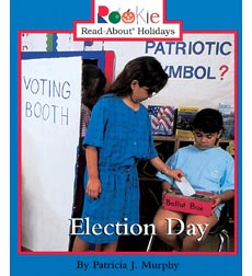 Rookie Read-About Holidays: Election Day