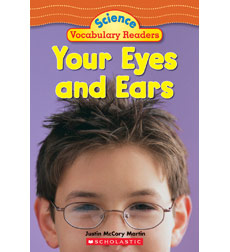 Science Vocabulary Readers: Your Eyes and Ears