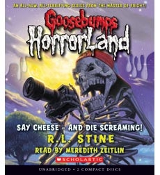 Goosebumps HorrorLand #8: Say Cheese-And Die Screaming!