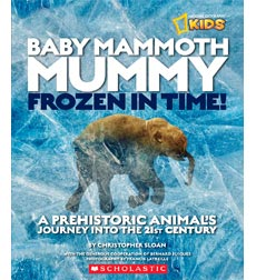 National Geographic Kids: Baby Mammoth Mummy Frozen in Time!