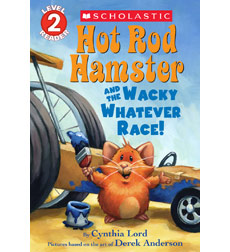 Scholastic Reader! Level 2-Hot Rod Hamster: Hot Rod Hamster and the Wacky Whatever Race