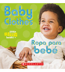 Little Bitty Books: Baby Clothes / Ropa para bebé