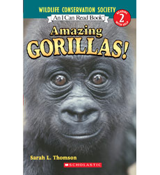 Wildlife Conservation Society—I Can Read!™ Level 2: Amazing Gorillas!