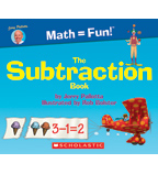 Math = Fun!™: The Subtraction Book
