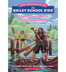 The Adventures of the Bailey School Kids®: Pirates Don't Wear Pink Sunglasses