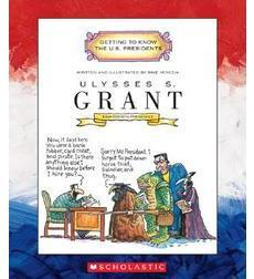 Getting to Know the U.S. Presidents: Ulysses S. Grant