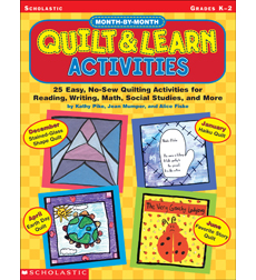 Month-by-Month Quilt & Learn Activities 9780545181983