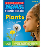 Scholastic News Science Reader: Plants for Grade 2