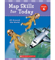 Map Skills for Today: All Around the World - Grade 6