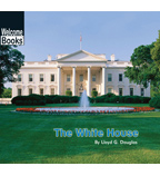Welcome Books™—American Symbols: The White House