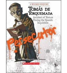 A Wicked History™: Tomás de Torquemada 9780531125984