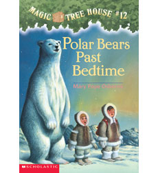 Magic Tree House: #12 Polar Bears Past Bedtime