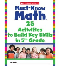 Must Know Math: 25 Activities to Build Key Skills in 5th Grade