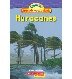 Science Vocabulary Readers: ¡Huracanes!