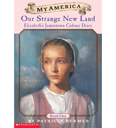 My America: Our Strange New Land, Elizabeth's Jamestown Colony Diary