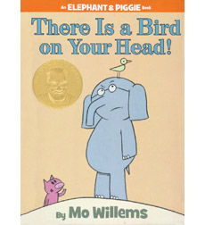 Elephant & Piggie: There Is a Bird on Your Head!