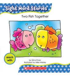 Sight Word Stories-Set #3: Two Fish Together
