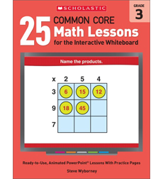 25 Common Core Math Lessons for the Interactive Whiteboard: Grade 3