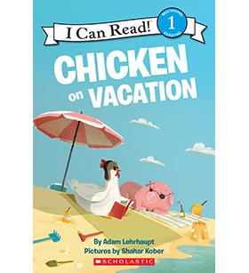 I Can Read Level 1 Zoey The Chicken Chicken On Vacation